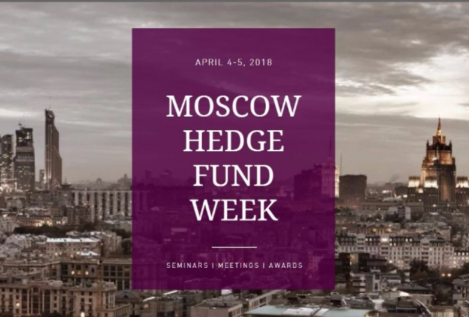Moscow Hedge Fund Week 2018 took place in Moscow on April 4-5